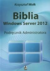 Biblia Windows Server 2012. Podręcznik Administratora