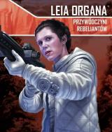 Imperium Atakuje: Leia Organa, Przywódczyni Rebeliantów