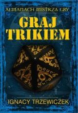 Obrazek gra fabularna Graj Trikiem - Almanach mistrza gry