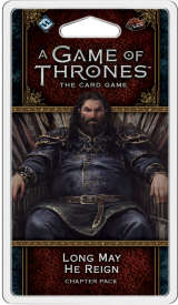 A Game of Thrones LCG (2ed) - Long May He Reign